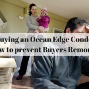 Buying an Ocean Edge Condo: How to Prevent Buyers Remorse