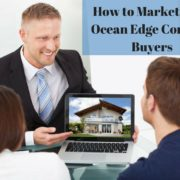 How to Market Your Ocean Edge Condo to Buyers