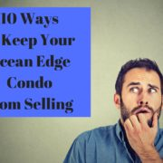 10 Ways to Keep Your Ocean Edge Condo from Selling