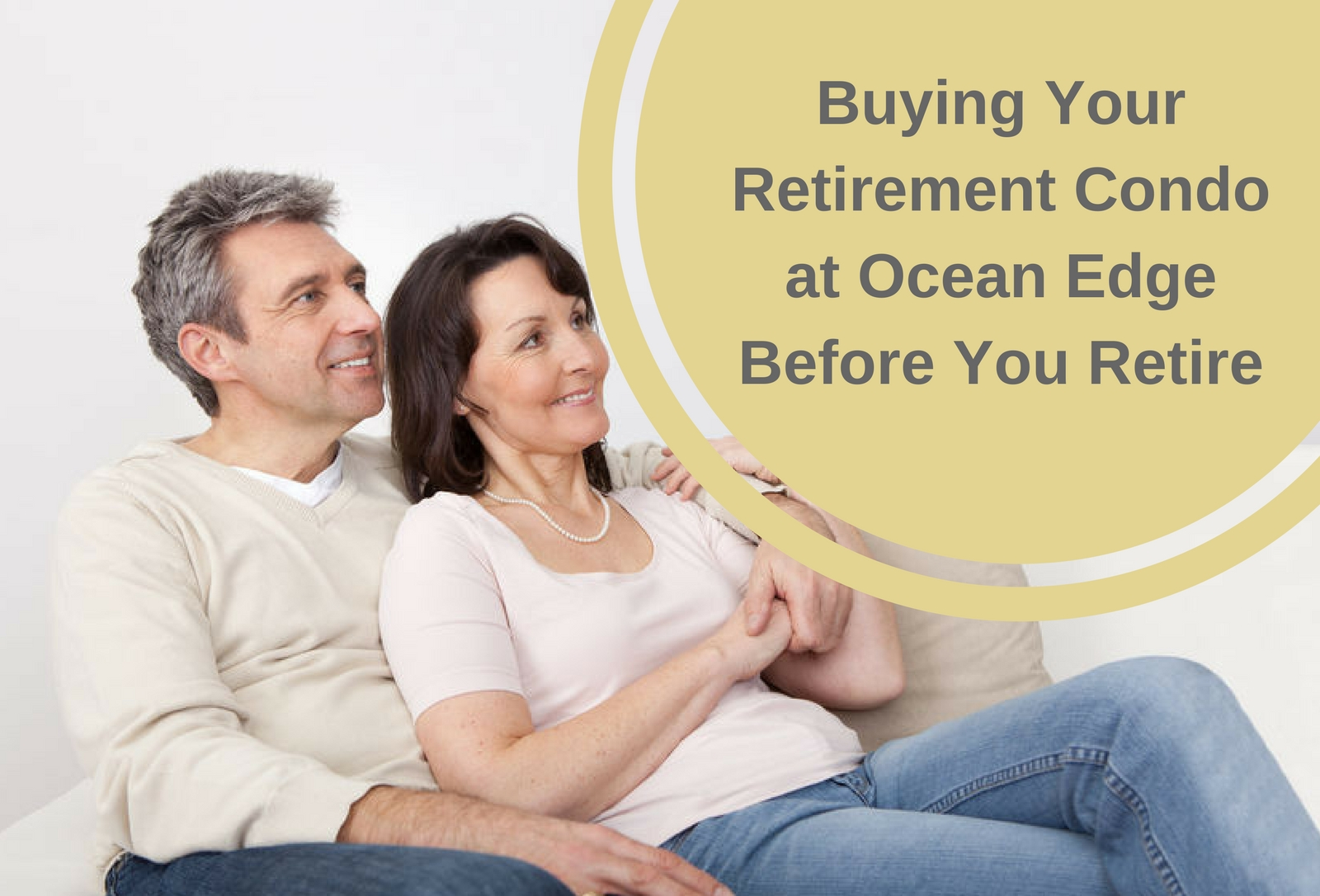 Buying Your Retirement Condo at Ocean Edge Before You Retire
