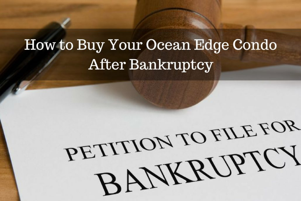 How to Buy Your Ocean Edge Condo After Bankruptcy