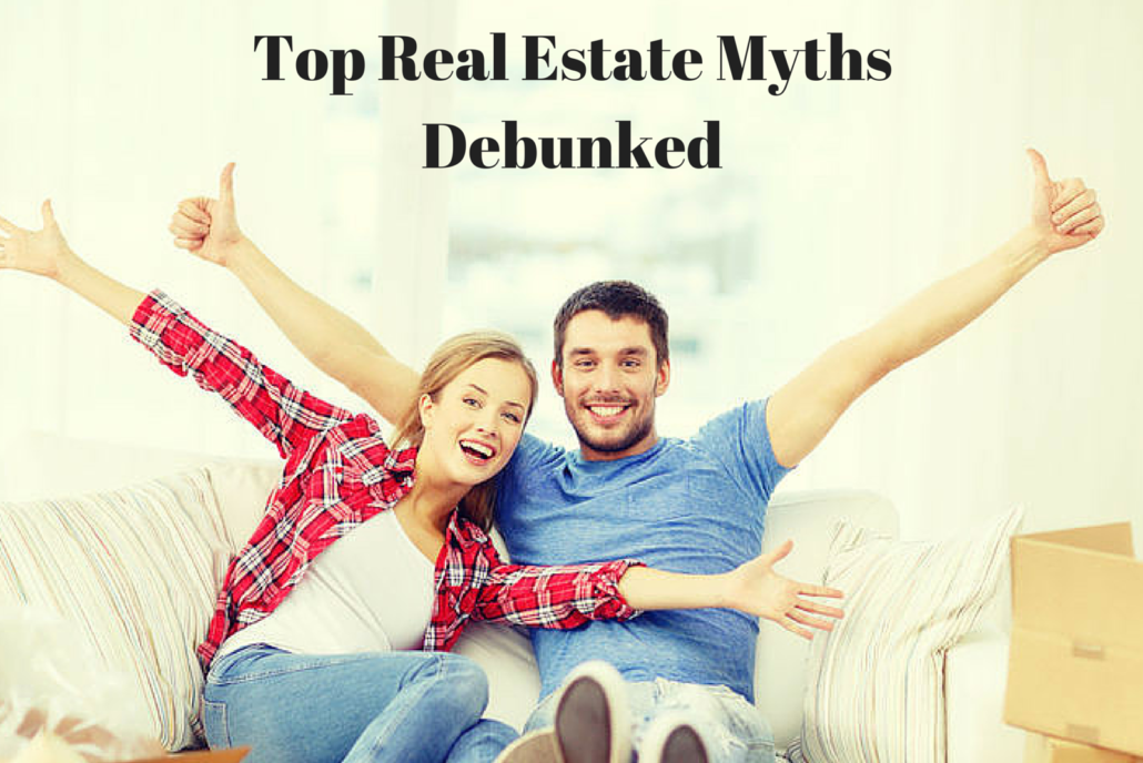Top Real Estate Myths Debunked