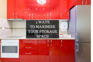 5 Ways to Maximize Your Storage Space