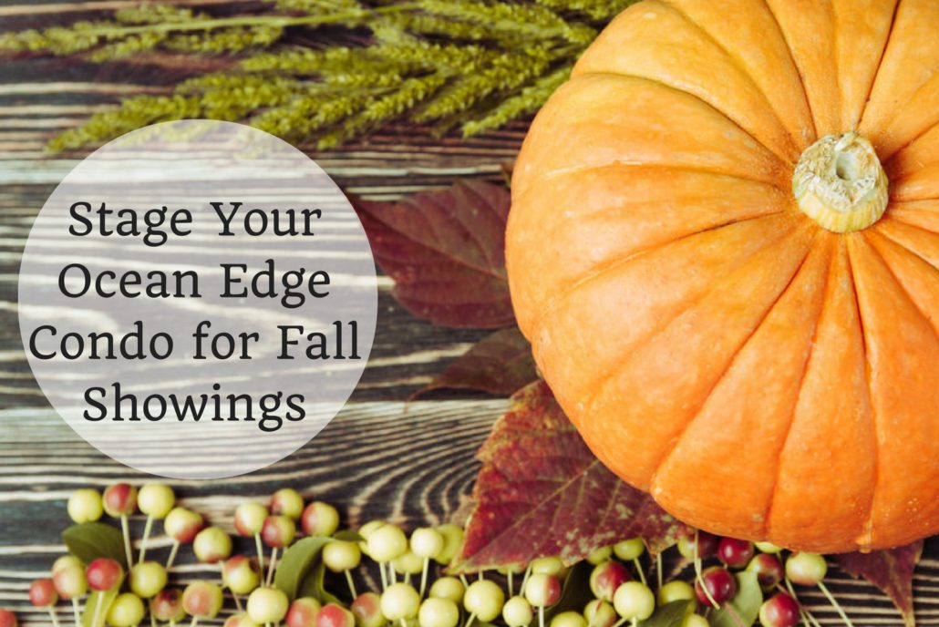 Stage Your Ocean Edge Condo for Fall Showings