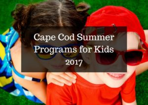 Cape Cod Summer Programs for Kids2017